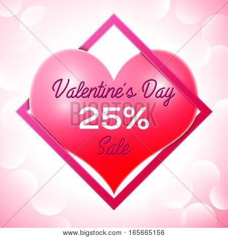Realistic red heart with an inscription in centre text Valentines Day Sale 25 percent Discounts in pink square frame. SALE concept for shopping, mobile devices, online shop. Vector illustration.