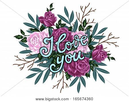 I Love You. Hand Drawn Print With Lettering And Bouquet Of Roses.