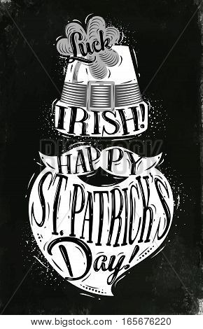 Poster St Patrick hat and beard lettering luck irish happy st Patricks day drawing with chalk on chalkboard background