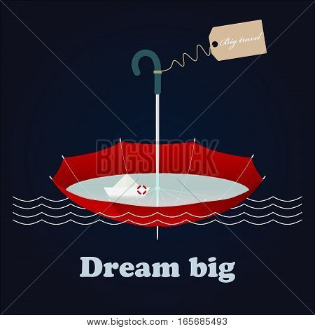 Red umbrella, little paper ship and inspiring lettering Dream big. Illustartion.