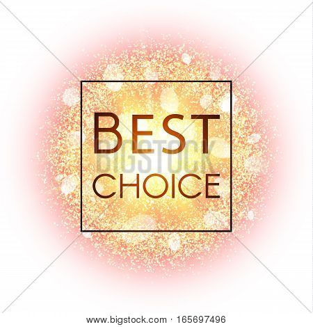 Best choice banner. Abstract explosion with gold glittering elements. Burst of glowing star. Dust firework light effect with green glow. Sparkles splash powder background. Vector illustration.
