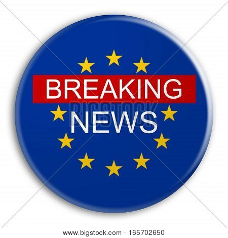 European Union News Concept: Breaking News With EU Flag Badge 3d illustration
