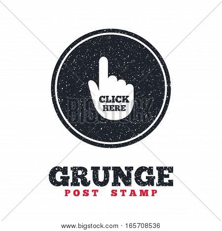 Grunge post stamp. Circle banner or label. Click here hand sign icon. Press button. Dirty textured web button. Vector