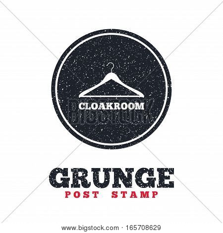 Grunge post stamp. Circle banner or label. Cloakroom sign icon. Hanger wardrobe symbol. Dirty textured web button. Vector