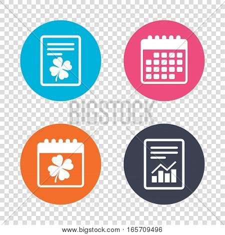 Report document, calendar icons. Clover with four leaves sign icon. Saint Patrick symbol. Transparent background. Vector