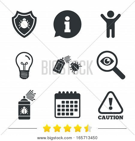 Bug disinfection icons. Caution attention and shield symbols. Insect fumigation spray sign. Information, light bulb and calendar icons. Investigate magnifier. Vector