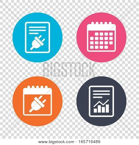 Report document, calendar icons. Electric plug sign icon. Power energy symbol. Transparent background. Vector
