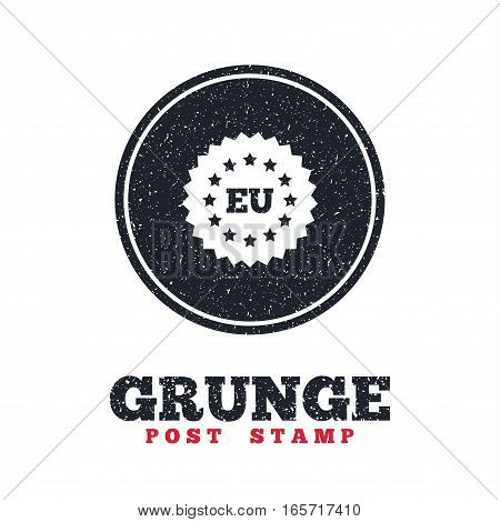 Grunge post stamp. Circle banner or label. European union icon. EU stars symbol. Dirty textured web button. Vector