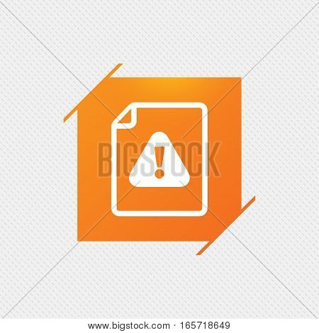File attention sign icon. Exclamation mark. Hazard warning symbol. Orange square label on pattern. Vector
