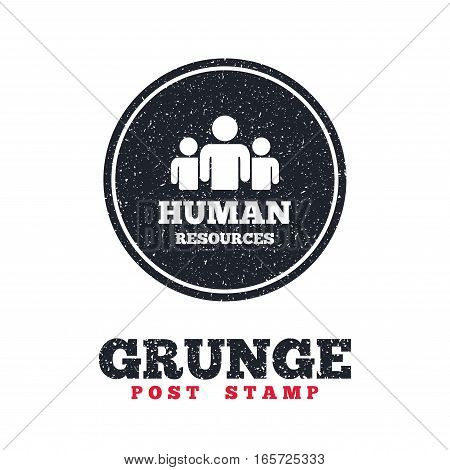 Grunge post stamp. Circle banner or label. Human resources sign icon. HR symbol. Workforce of business organization. Group of people. Dirty textured web button. Vector