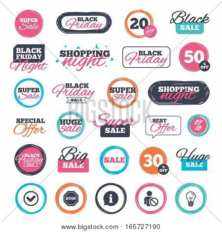 Sale shopping stickers and banners. Information icons. Stop prohibition and user blacklist signs. Approved check mark symbol. Website badges. Black friday. Vector