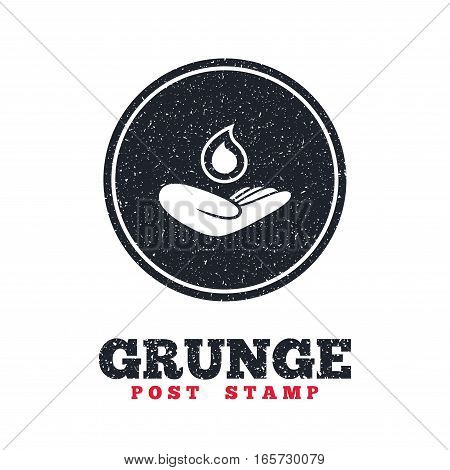 Grunge post stamp. Circle banner or label. Save water sign icon. Hand holds water drop symbol. Environmental protection symbol. Dirty textured web button. Vector
