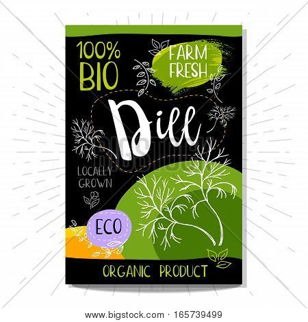 Colorful label in sketch style, food, spices, black background. Dill. Spice. Bio, eco, farm, fresh. locally grown. Hand drawn vector illustration.