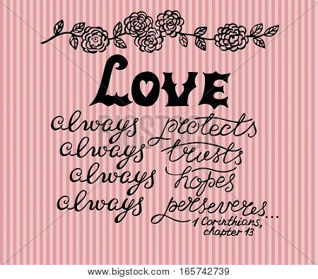 Hand lettering Love always, made next to the flower ornament. Biblical background. Wedding. Valentine s day.