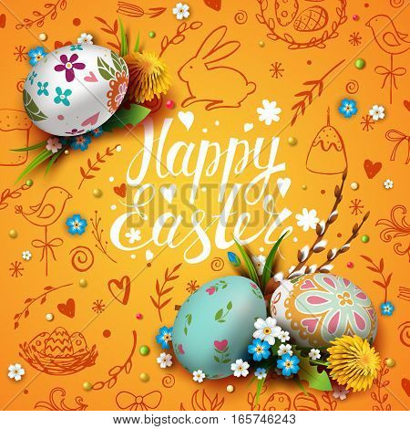 Template vector card with realistic  eggs and flowers. Handwriting inscription Happy Easter. Yellow background. Willow branch and dandelions.  Lettering, calligraphy. 3D. Doodles hand drawn elements.