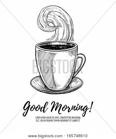Hand Drawn Vector Illustration - Good Morning! Cup Of Coffee. Perfect For Menu, Greeting Cards, Post