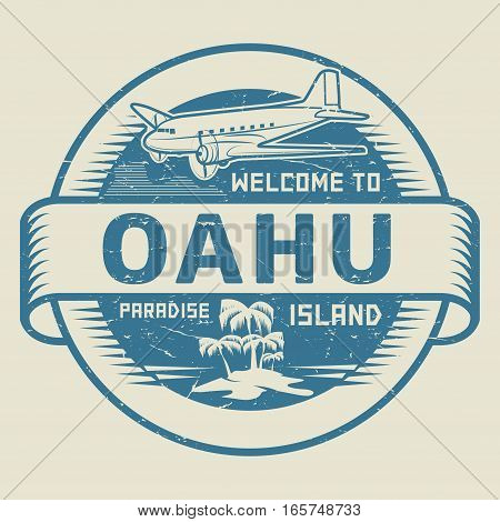 Stamp or label with the text Welcome to Oahu Paradise island vector illustration.