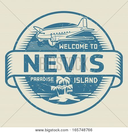 Stamp or label with the text Welcome to Nevis Paradise island vector illustration.