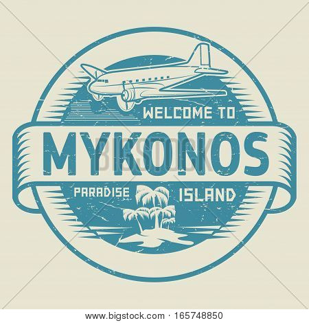 Stamp or label with the text Welcome to Mykonos Paradise island vector illustration