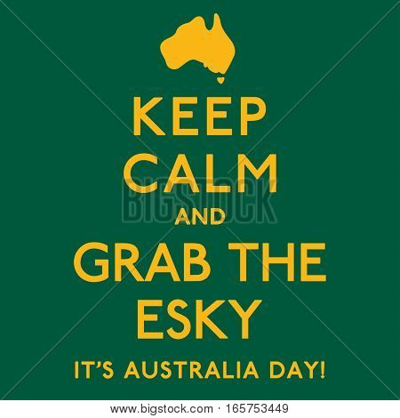 'Keep Calm and Grab the Esky' poster in vector format. poster