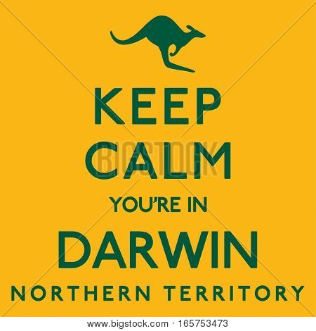 'keep Calm You're In Darwin' Poster In Vector Format.