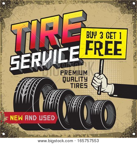 Vintage tire service or garage poster with text Tire Service premium Quality Tires Buy 3 get 1 Free vector illustration
