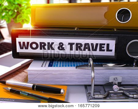 Black Office Folder with Inscription Work and Travel on Office Desktop with Office Supplies and Modern Laptop. Work and Travel Business Concept on Blurred Background. Toned Image. 3D Rendering.