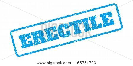 Blue rubber seal stamp with Erectile text. Vector tag inside rounded rectangular frame. Grunge design and dust texture for watermark labels. Inclined sign on a white background.