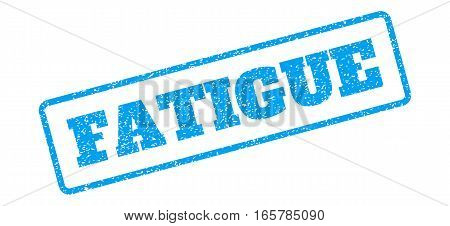 Blue rubber seal stamp with Fatigue text. Vector tag inside rounded rectangular shape. Grunge design and dirty texture for watermark labels. Inclined blue sticker on a white background.