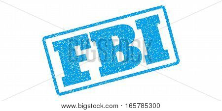Blue rubber seal stamp with FBI text. Vector message inside rounded rectangular frame. Grunge design and unclean texture for watermark labels. Inclined blue sticker on a white background.