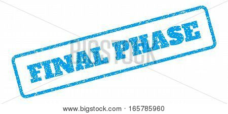 Blue rubber seal stamp with Final Phase text. Vector tag inside rounded rectangular shape. Grunge design and unclean texture for watermark labels. Inclined emblem on a white background.