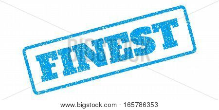 Blue rubber seal stamp with Finest text. Vector tag inside rounded rectangular shape. Grunge design and unclean texture for watermark labels. Inclined emblem on a white background.