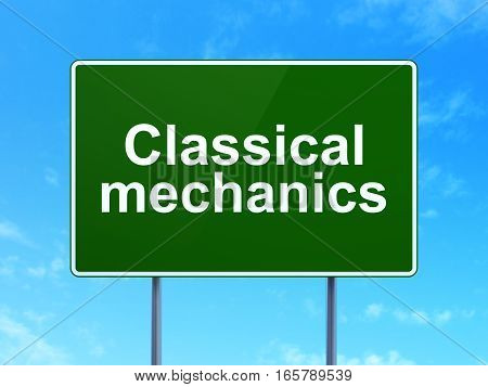 Science concept: Classical Mechanics on green road highway sign, clear blue sky background, 3D rendering