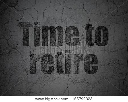Timeline concept: Black Time To Retire on grunge textured concrete wall background