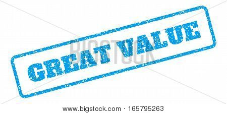 Blue rubber seal stamp with Great Value text. Vector tag inside rounded rectangular banner. Grunge design and unclean texture for watermark labels. Inclined sign on a white background.