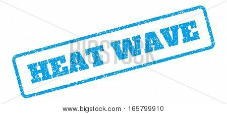 Blue rubber seal stamp with Heat Wave text. Vector tag inside rounded rectangular shape. Grunge design and scratched texture for watermark labels. Inclined blue sticker on a white background.