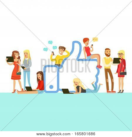 People With Different Modern Gadgets Using Social Networks Around Giant Like Symbol Cartoon Characters. Internet And Social Apps Addicted Men And Women Chatting And Texting Vector Illustration.