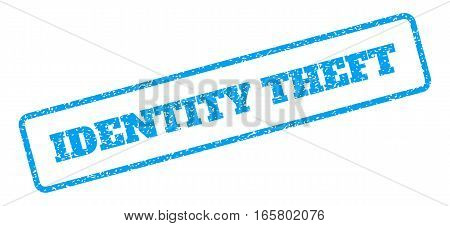 Blue rubber seal stamp with Identity Theft text. Vector caption inside rounded rectangular shape. Grunge design and scratched texture for watermark labels. Inclined emblem on a white background.