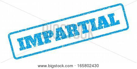 Blue rubber seal stamp with Impartial text. Vector caption inside rounded rectangular shape. Grunge design and dust texture for watermark labels. Inclined sign on a white background.