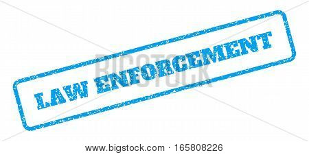 Blue rubber seal stamp with Law Enforcement text. Vector message inside rounded rectangular shape. Grunge design and dust texture for watermark labels. Inclined sign on a white background.