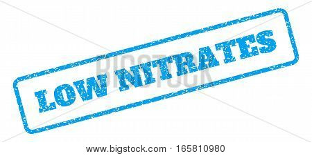 Blue rubber seal stamp with Low Nitrates text. Vector tag inside rounded rectangular shape. Grunge design and dust texture for watermark labels. Inclined sign on a white background.