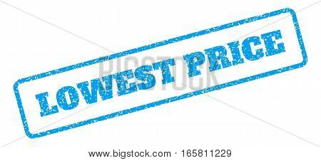 Blue rubber seal stamp with Lowest Price text. Vector message inside rounded rectangular banner. Grunge design and unclean texture for watermark labels. Inclined emblem on a white background.