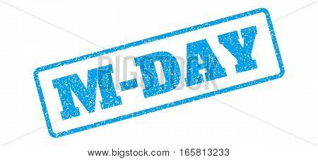 Blue rubber seal stamp with M-Day text. Vector tag inside rounded rectangular shape. Grunge design and scratched texture for watermark labels. Inclined sign on a white background.