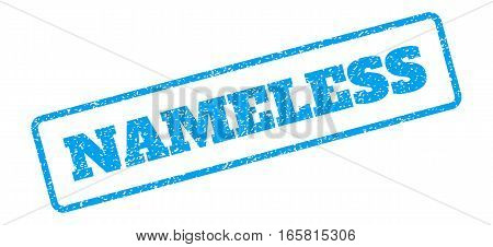 Blue rubber seal stamp with Nameless text. Vector tag inside rounded rectangular banner. Grunge design and dirty texture for watermark labels. Inclined emblem on a white background.
