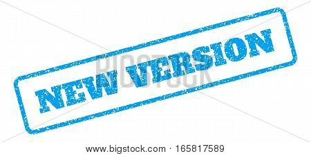 Blue rubber seal stamp with New Version text. Vector message inside rounded rectangular banner. Grunge design and dust texture for watermark labels. Inclined sign on a white background.