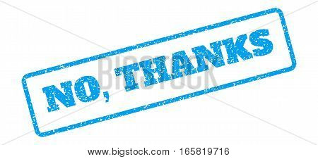 Blue rubber seal stamp with No, Thanks text. Vector message inside rounded rectangular shape. Grunge design and dirty texture for watermark labels. Inclined sign on a white background.