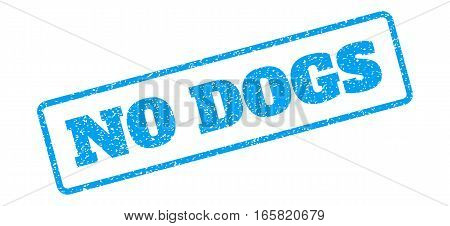 Blue rubber seal stamp with No Dogs text. Vector tag inside rounded rectangular frame. Grunge design and dust texture for watermark labels. Inclined blue sticker on a white background.