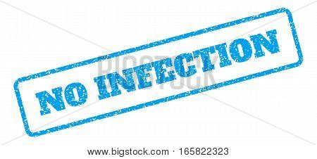 Blue rubber seal stamp with No Infection text. Vector message inside rounded rectangular banner. Grunge design and dirty texture for watermark labels. Inclined blue sticker on a white background.