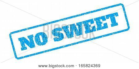 Blue rubber seal stamp with No Sweet text. Vector caption inside rounded rectangular frame. Grunge design and dirty texture for watermark labels. Inclined emblem on a white background.