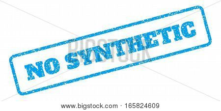 Blue rubber seal stamp with No Synthetic text. Vector caption inside rounded rectangular banner. Grunge design and dirty texture for watermark labels. Inclined blue sticker on a white background.